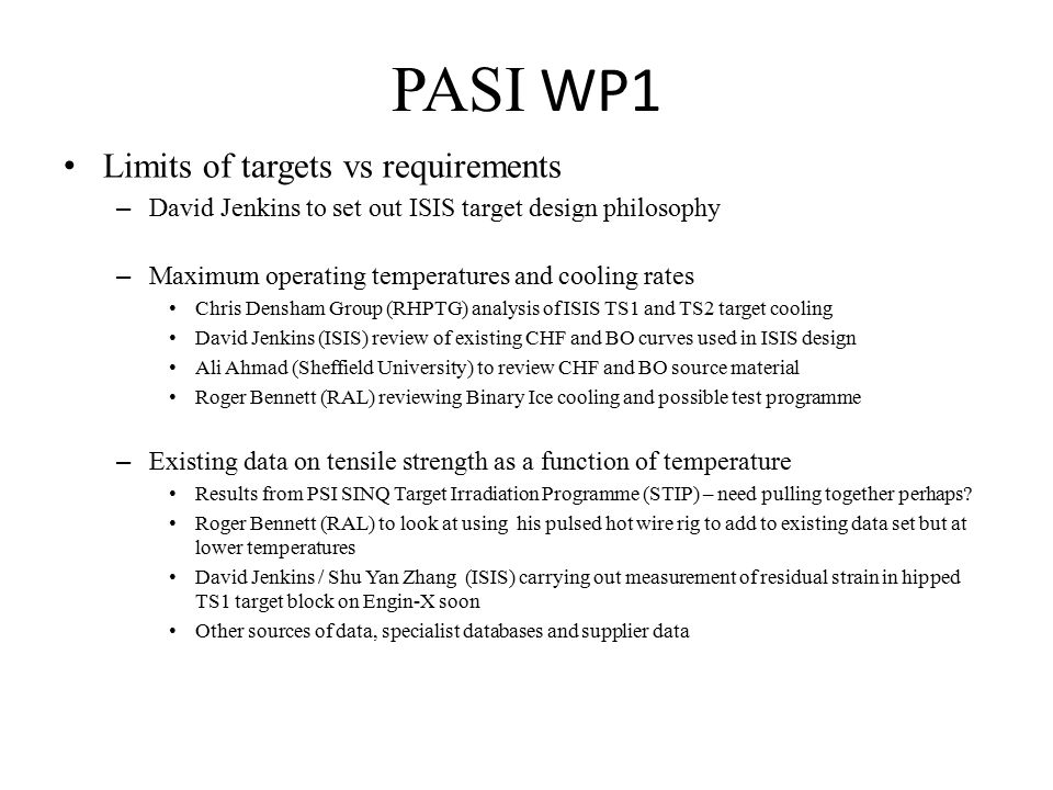 PASI WP1 Limits of targets vs requirements – David Jenkins to set out ISIS target design philosophy – Maximum operating temperatures and cooling rates