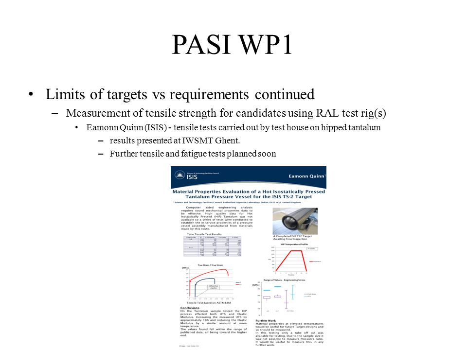 PASI WP1 – Limits of targets vs requirements continued – Study of erosion/corrosion rates of target and target cladding materials.