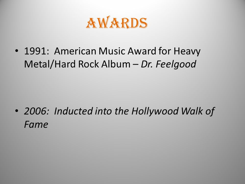 Awards 1991: American Music Award for Heavy Metal/Hard Rock Album – Dr.