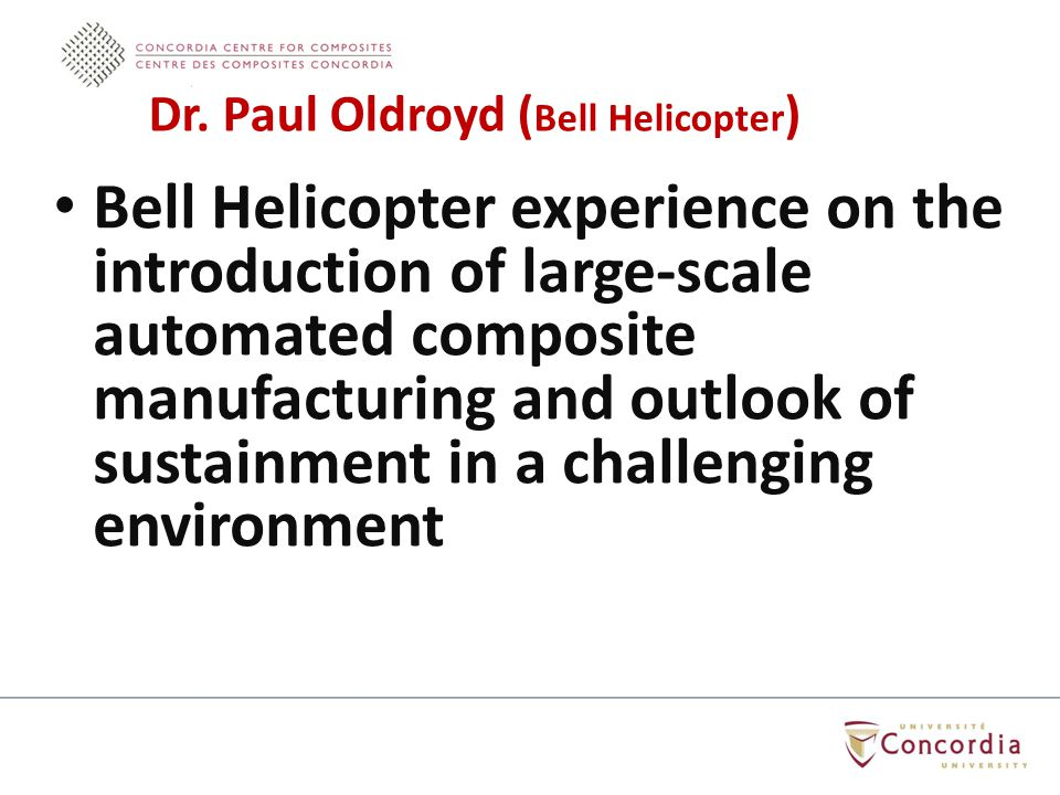 Bell Helicopter experience on the introduction of large-scale automated composite manufacturing and outlook of sustainment in a challenging environment Dr.