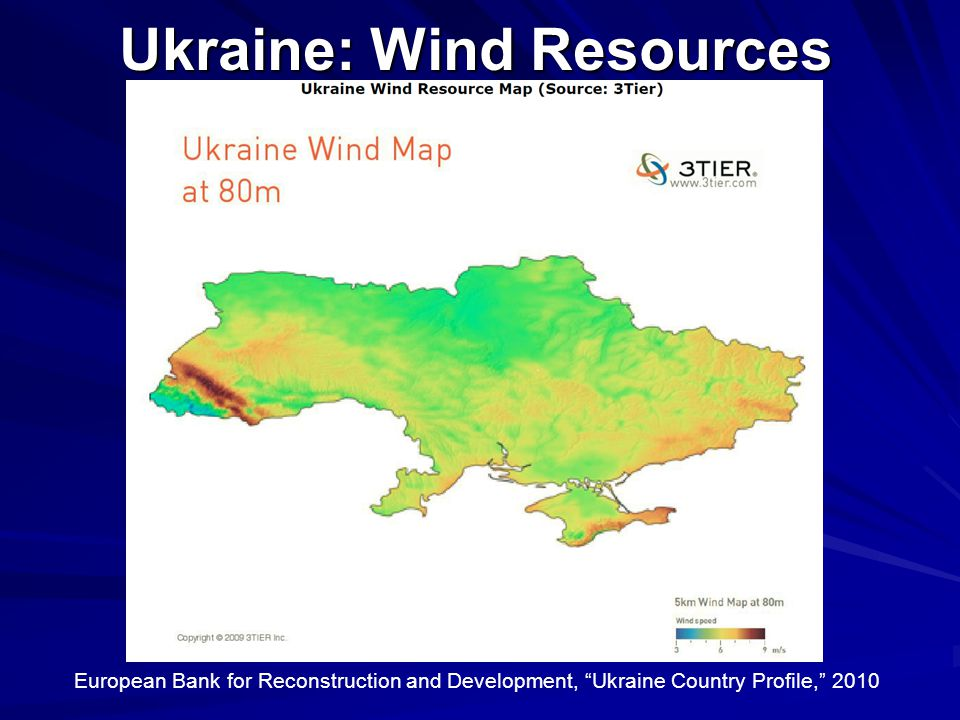 "Ukraine: Wind Resources European Bank for Reconstruction and Development, ""Ukraine Country Profile,"" 2010"