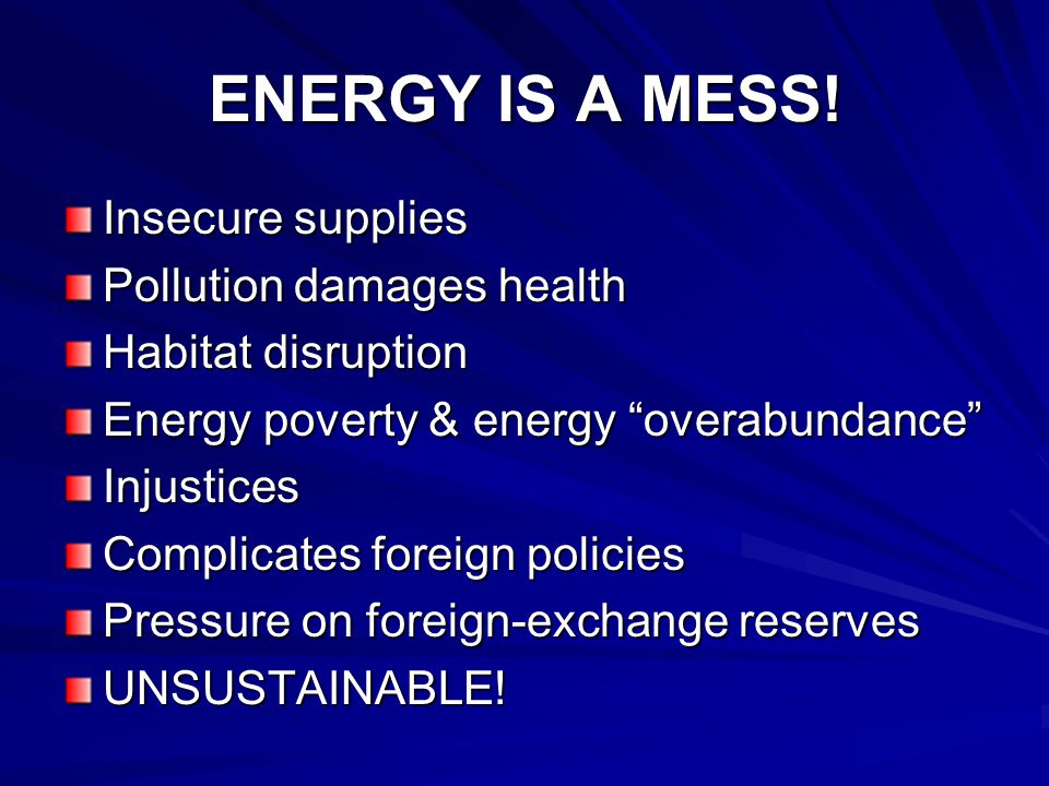 ENERGY IS A MESS.