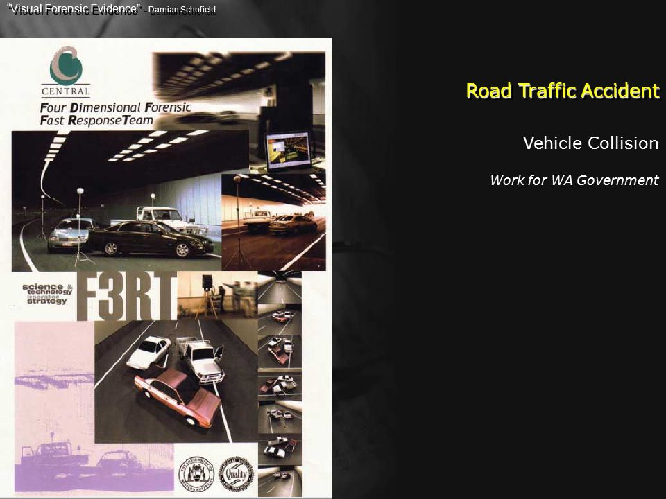 Road Traffic Accident Visual Forensic Evidence - Damian Schofield Vehicle Collision Work for WA Government