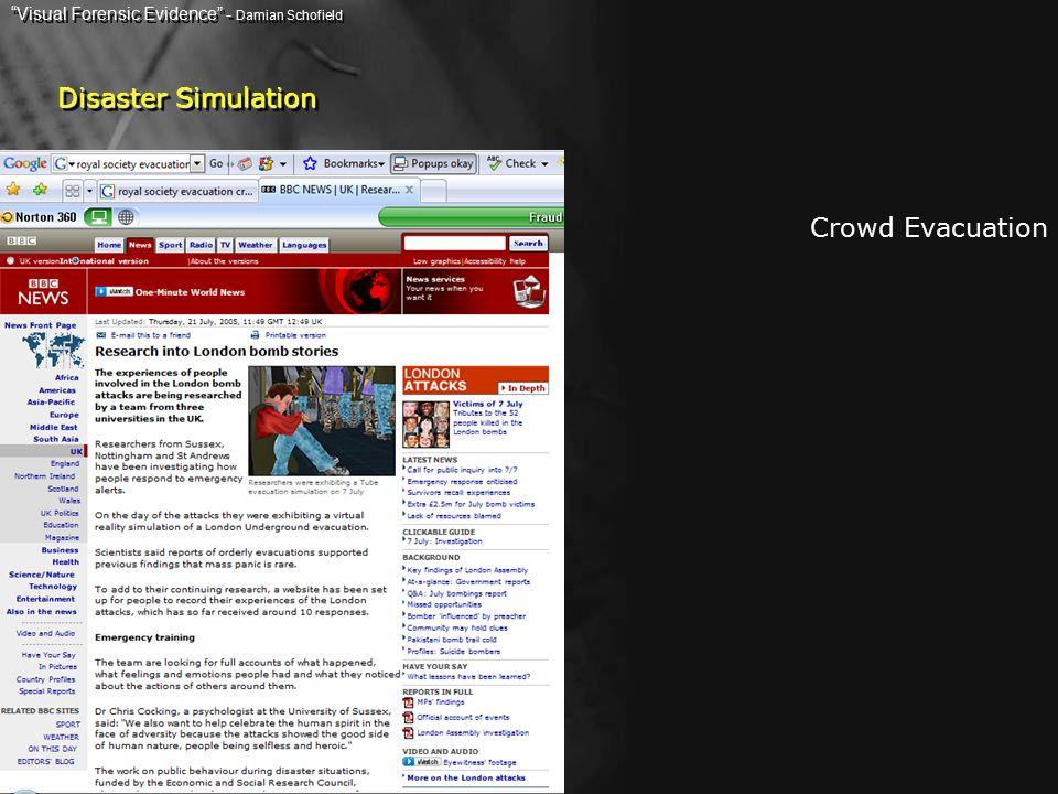 Crowd Evacuation Disaster Simulation Visual Forensic Evidence - Damian Schofield