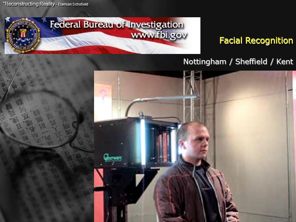 Facial Recognition Nottingham / Sheffield / Kent Reconstructing Reality - Damian Schofield