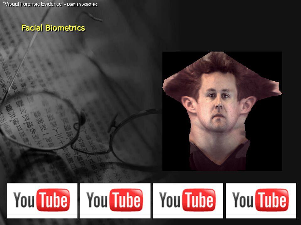 Facial Biometrics Visual Forensic Evidence - Damian Schofield