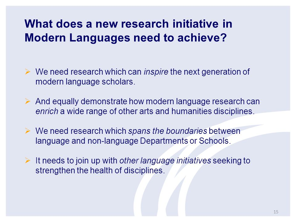 What does a new research initiative in Modern Languages need to achieve.