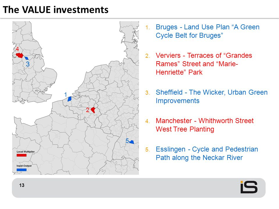 "The VALUE investments 13 1. Bruges - Land Use Plan ""A Green Cycle Belt for Bruges"" 2. Verviers - Terraces of ""Grandes Rames"" Street and ""Marie- Henrie"