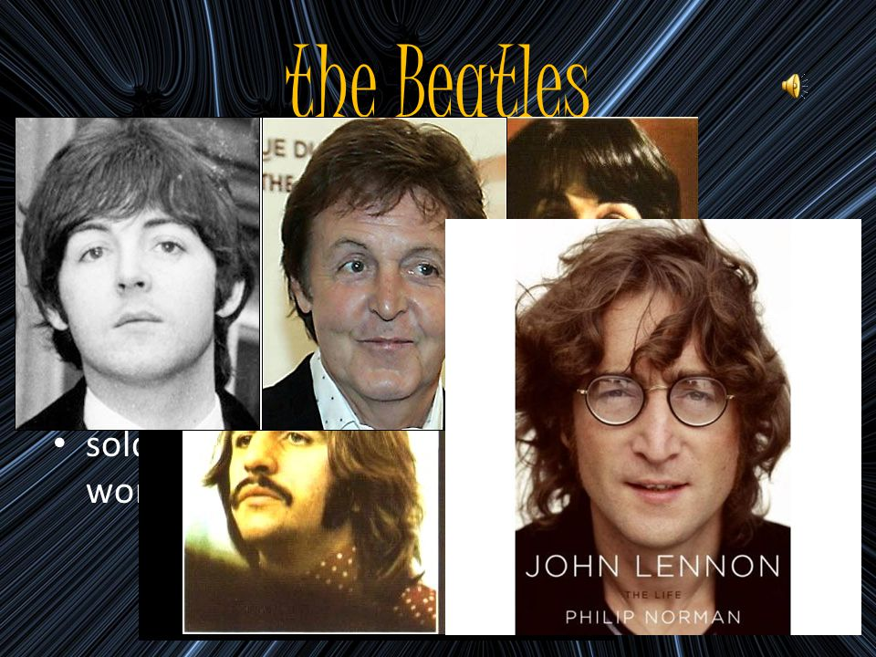 the Beatles rock and pop band, formed in 1960 in Liverpool consisted of: John Lennon, Paul McCartney, George Harrison, Ringo Star broke up 1970, continued with solo careers sold more than one BILLION records worldwide
