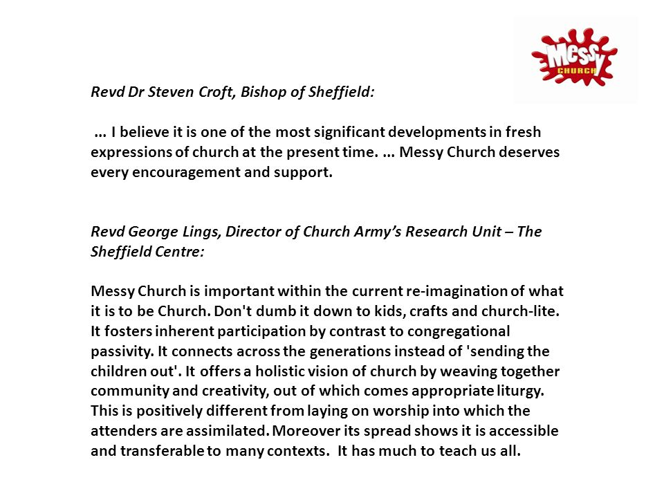 Revd Dr Steven Croft, Bishop of Sheffield:... I believe it is one of the most significant developments in fresh expressions of church at the present t