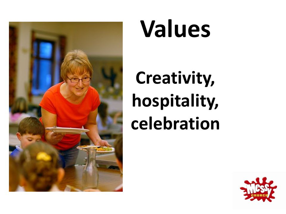 Values Creativity, hospitality, celebration