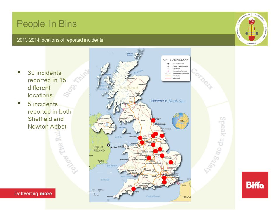 People In Bins 2013-2014 locations of reported incidents  30 incidents reported in 15 different locations  5 incidents reported in both Sheffield and Newton Abbot