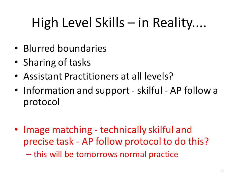 High Level Skills – in Reality....