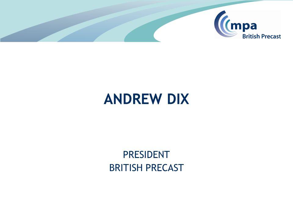 PRESIDENT BRITISH PRECAST ANDREW DIX