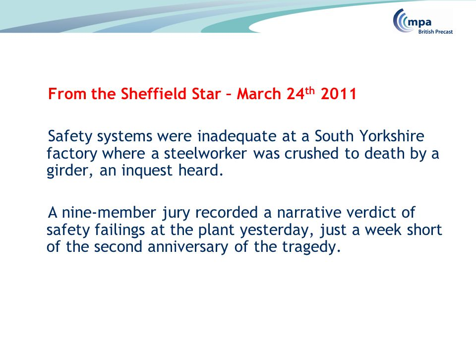 From the Sheffield Star – March 24 th 2011 Safety systems were inadequate at a South Yorkshire factory where a steelworker was crushed to death by a g
