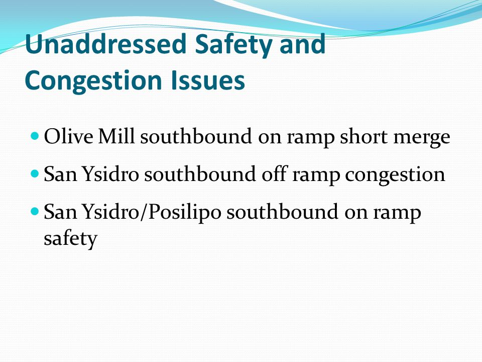 Unaddressed Safety and Congestion Issues Olive Mill southbound on ramp short merge San Ysidro southbound off ramp congestion San Ysidro/Posilipo south