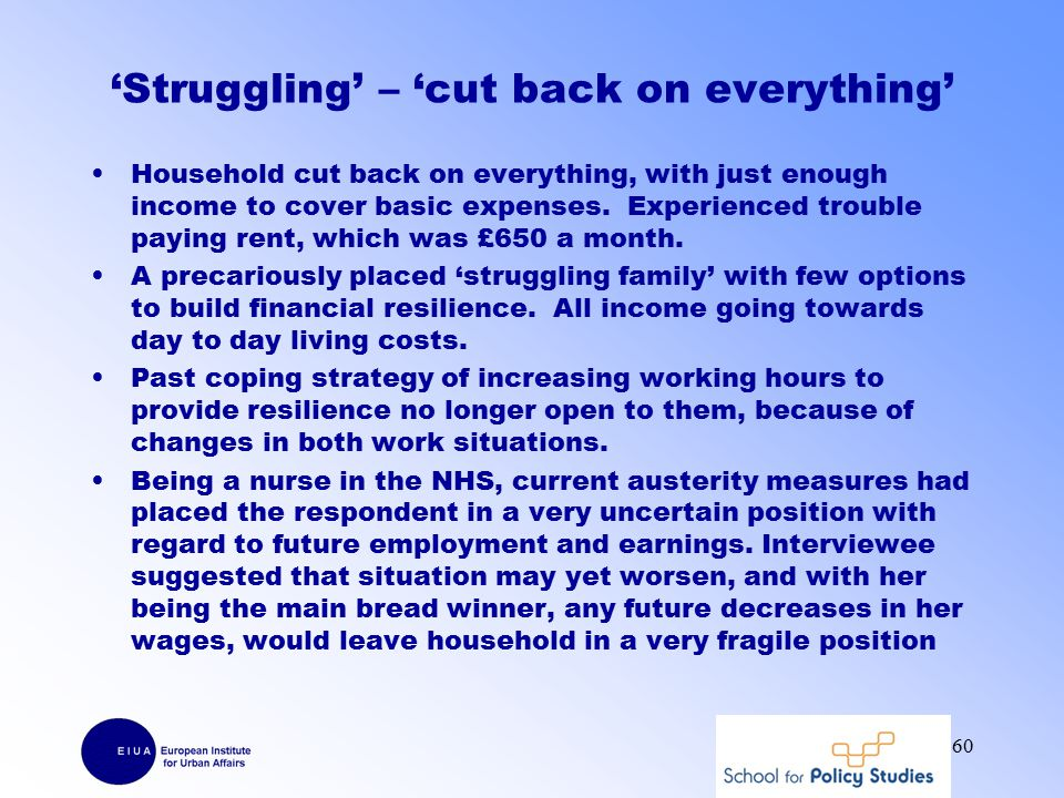 'Struggling' – 'cut back on everything' Household cut back on everything, with just enough income to cover basic expenses.