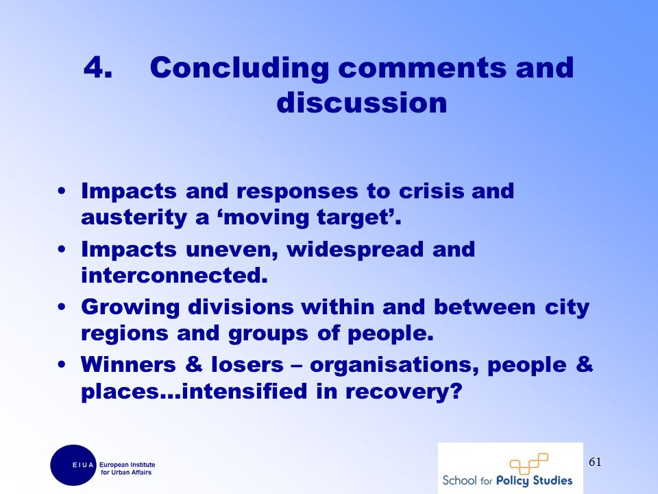 4.Concluding comments and discussion Impacts and responses to crisis and austerity a 'moving target'.