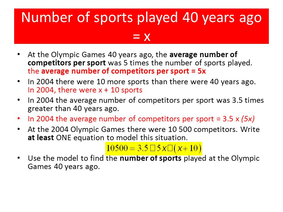 Number of sports played 40 years ago = x At the Olympic Games 40 years ago, the average number of competitors per sport was 5 times the number of sports played.