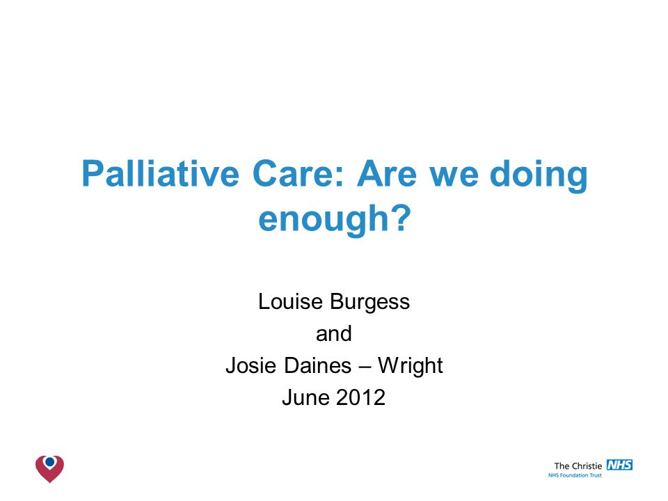 The Christie NHS Foundation Trust Palliative Care: Are we doing enough.