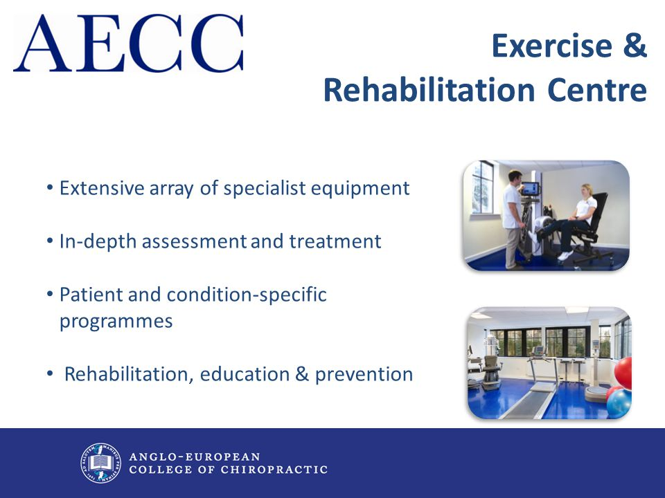Extensive array of specialist equipment In-depth assessment and treatment Patient and condition-specific programmes Rehabilitation, education & preven