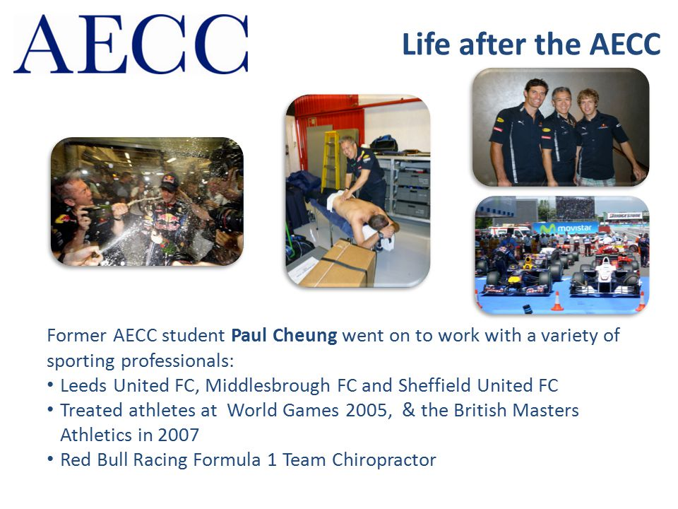 Life after the AECC Former AECC student Paul Cheung went on to work with a variety of sporting professionals: Leeds United FC, Middlesbrough FC and Sh