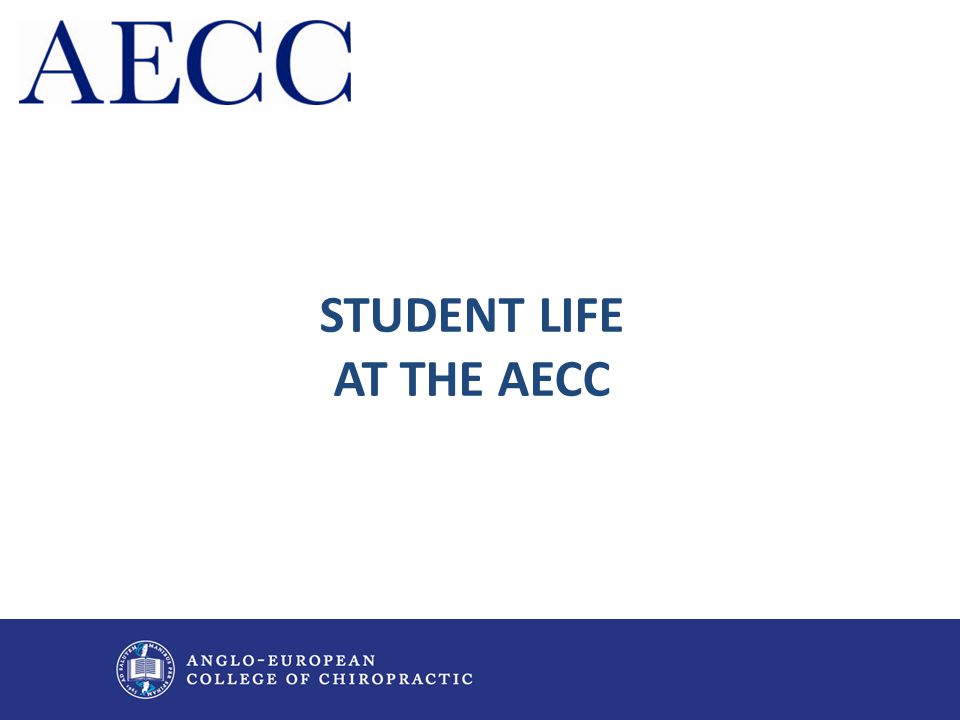 STUDENT LIFE AT THE AECC