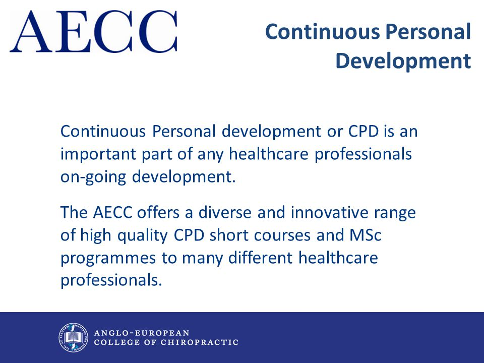 Continuous Personal Development Continuous Personal development or CPD is an important part of any healthcare professionals on-going development. The