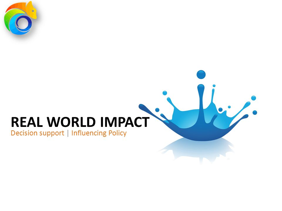 REAL WORLD IMPACT Decision support | Influencing Policy