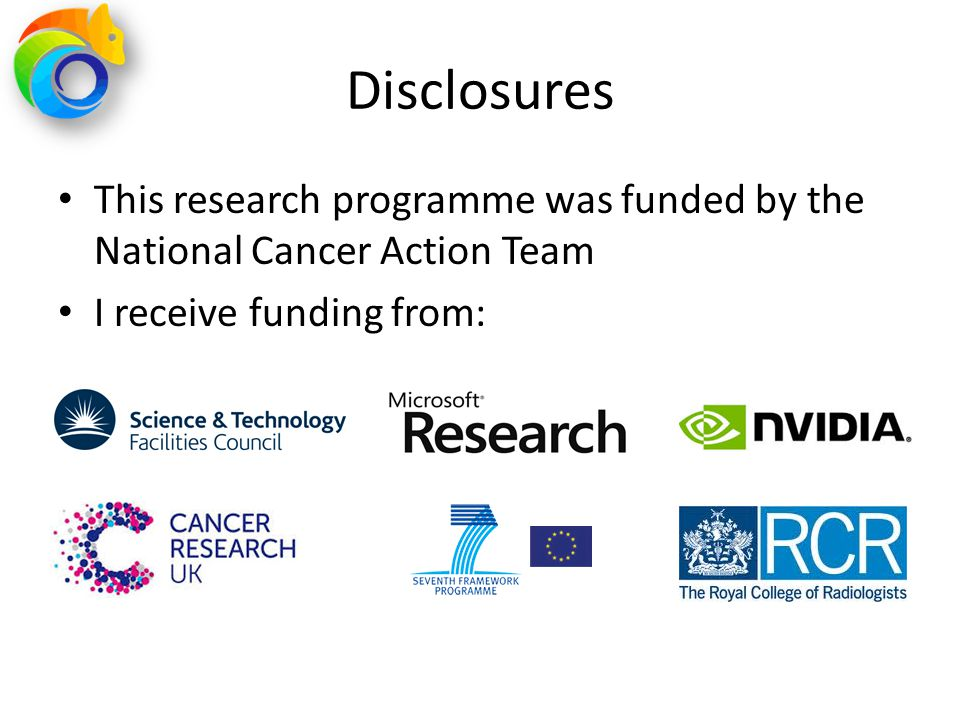 Disclosures This research programme was funded by the National Cancer Action Team I receive funding from: