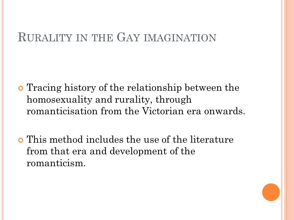 R URALITY IN THE G AY IMAGINATION Tracing history of the relationship between the homosexuality and rurality, through romanticisation from the Victori