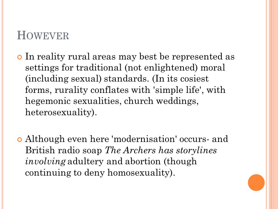 H OWEVER In reality rural areas may best be represented as settings for traditional (not enlightened) moral (including sexual) standards.