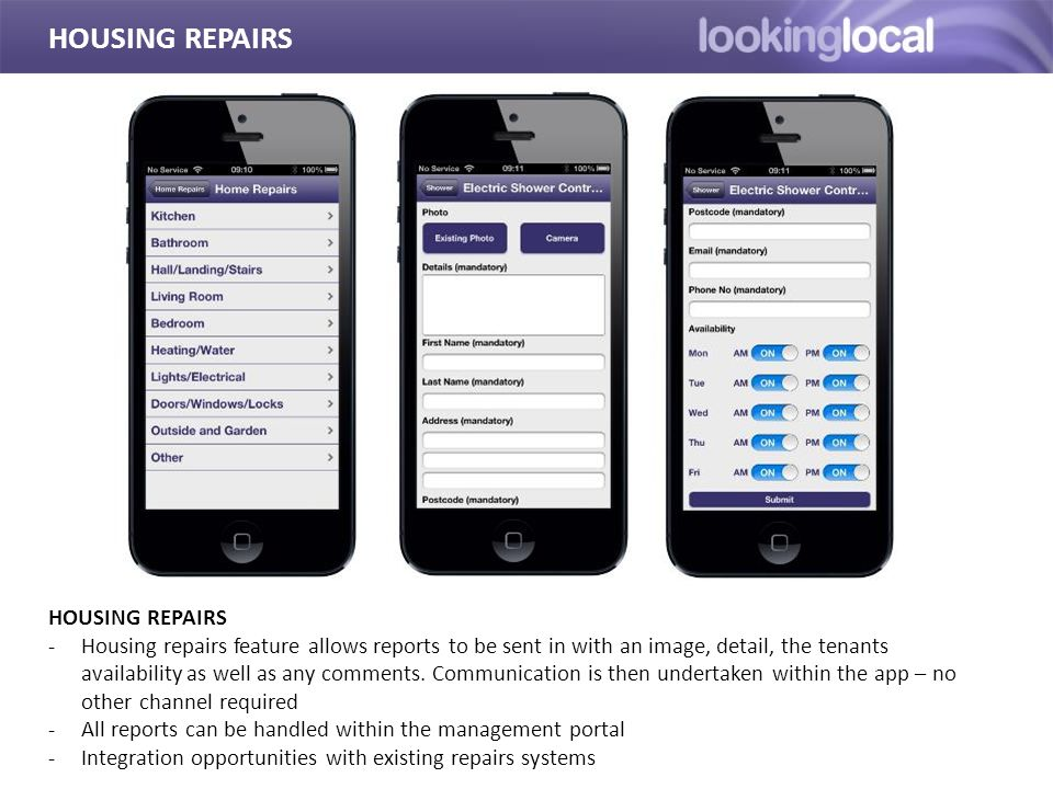 HOUSING REPAIRS -Housing repairs feature allows reports to be sent in with an image, detail, the tenants availability as well as any comments.