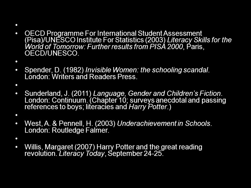 OECD Programme For International Student Assessment (Pisa)/UNESCO Institute For Statistics (2003) Literacy Skills for the World of Tomorrow: Further results from PISA 2000, Paris, OECD/UNESCO.