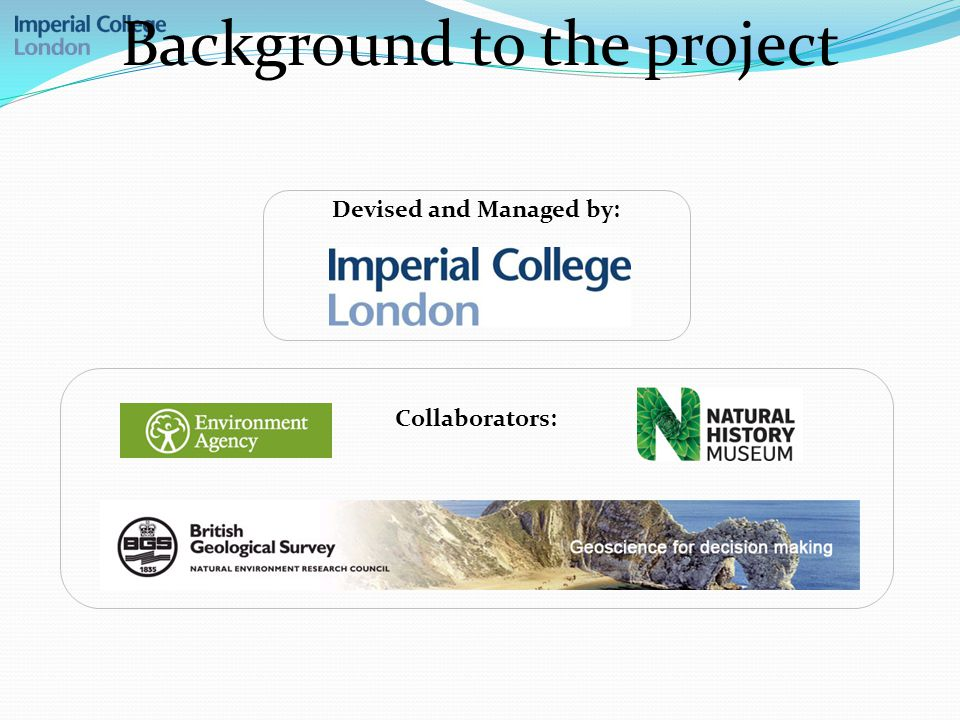 Background to the project Devised and Managed by: Collaborators: