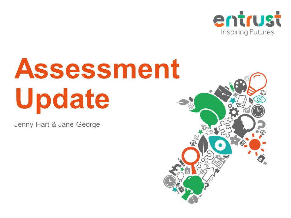 Assessment Update Jenny Hart & Jane George