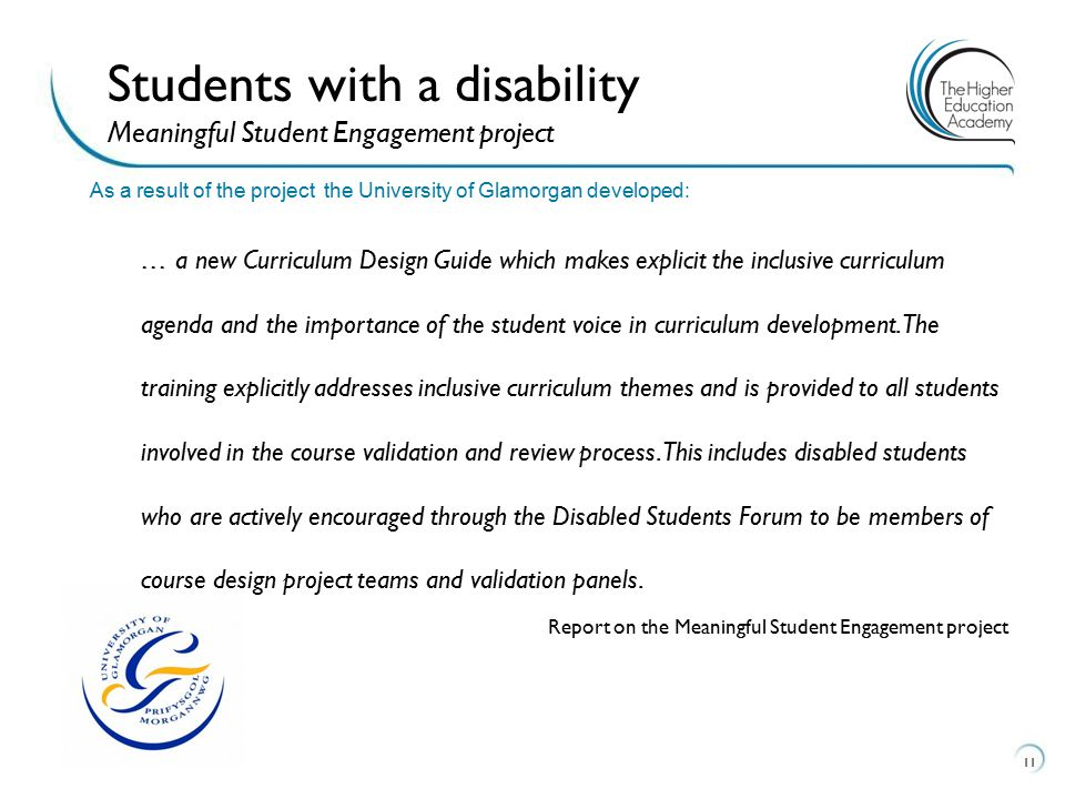 11 Students with a disability Meaningful Student Engagement project … a new Curriculum Design Guide which makes explicit the inclusive curriculum agenda and the importance of the student voice in curriculum development.