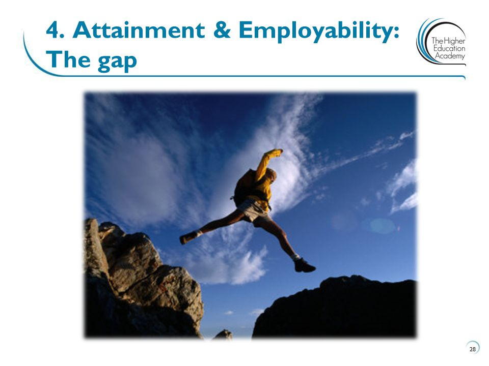 28 4. Attainment & Employability: The gap