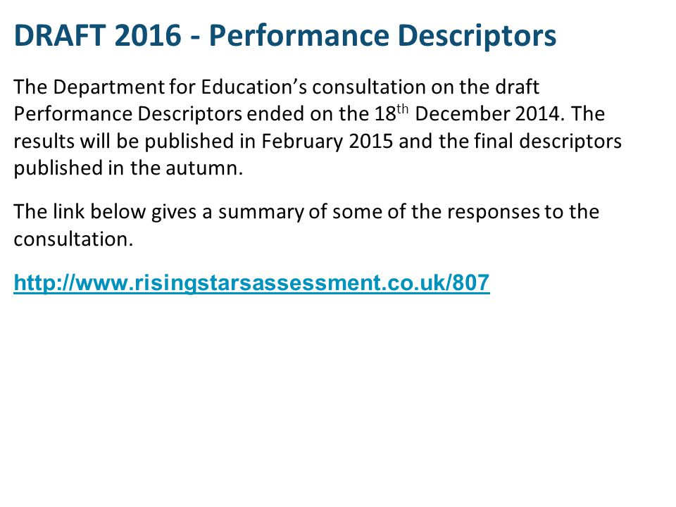 DRAFT 2016 - Performance Descriptors The Department for Education's consultation on the draft Performance Descriptors ended on the 18 th December 2014