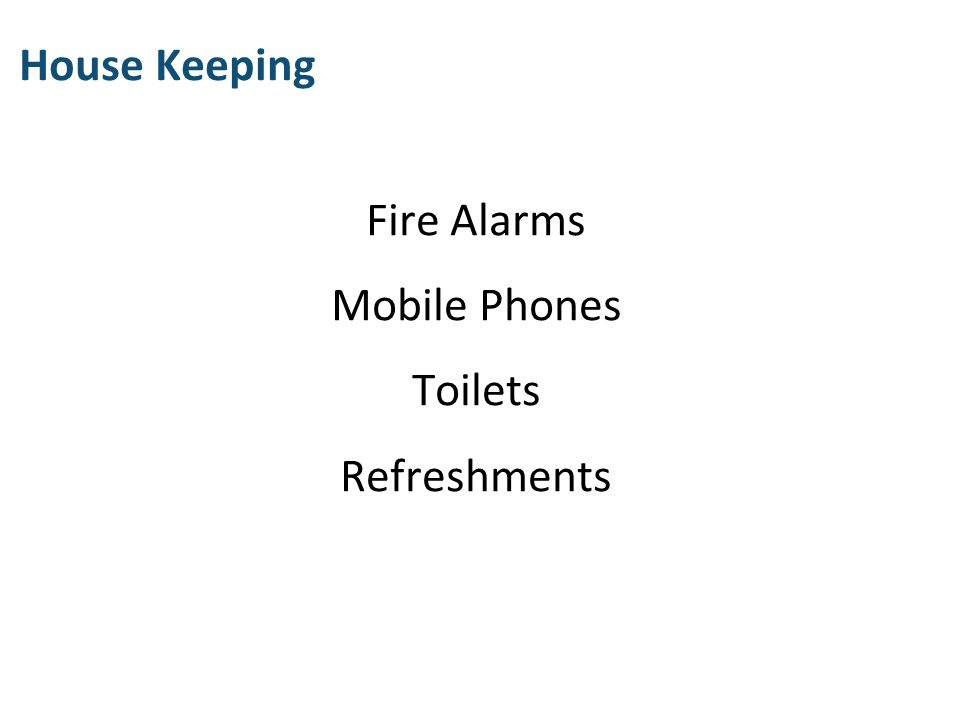 House Keeping Fire Alarms Mobile Phones Toilets Refreshments