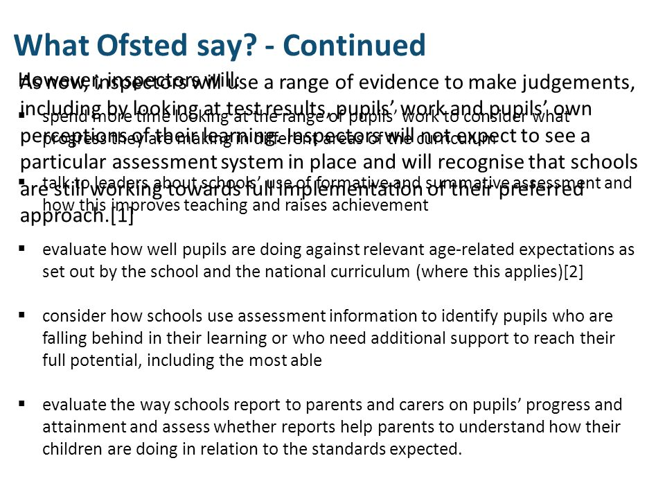 However, inspectors will:  spend more time looking at the range of pupils' work to consider what progress they are making in different areas of the c