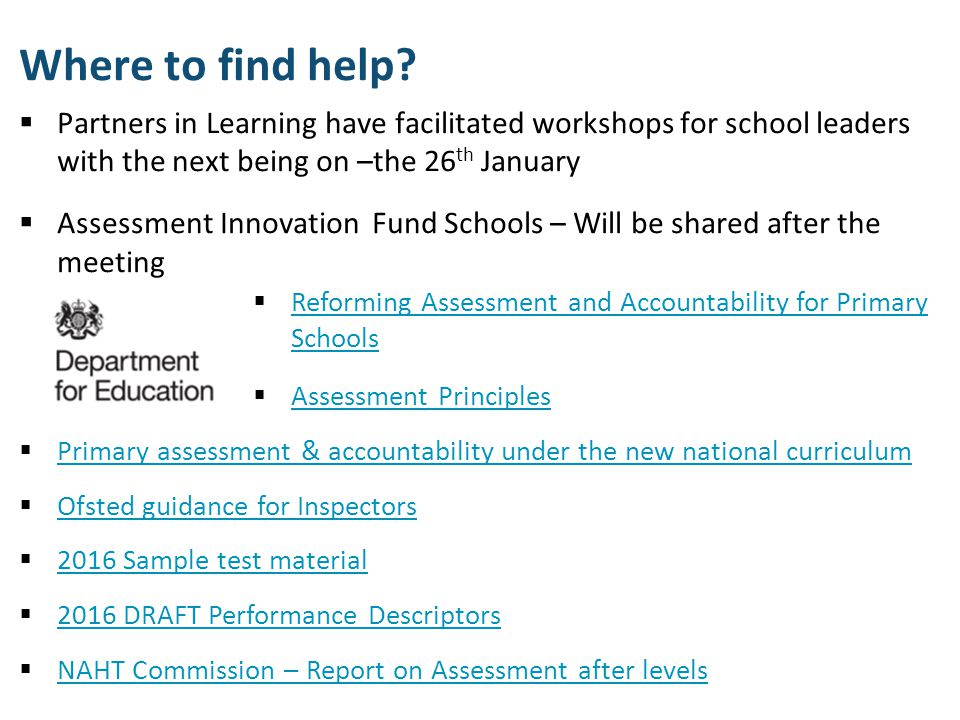  Partners in Learning have facilitated workshops for school leaders with the next being on –the 26 th January  Assessment Innovation Fund Schools –