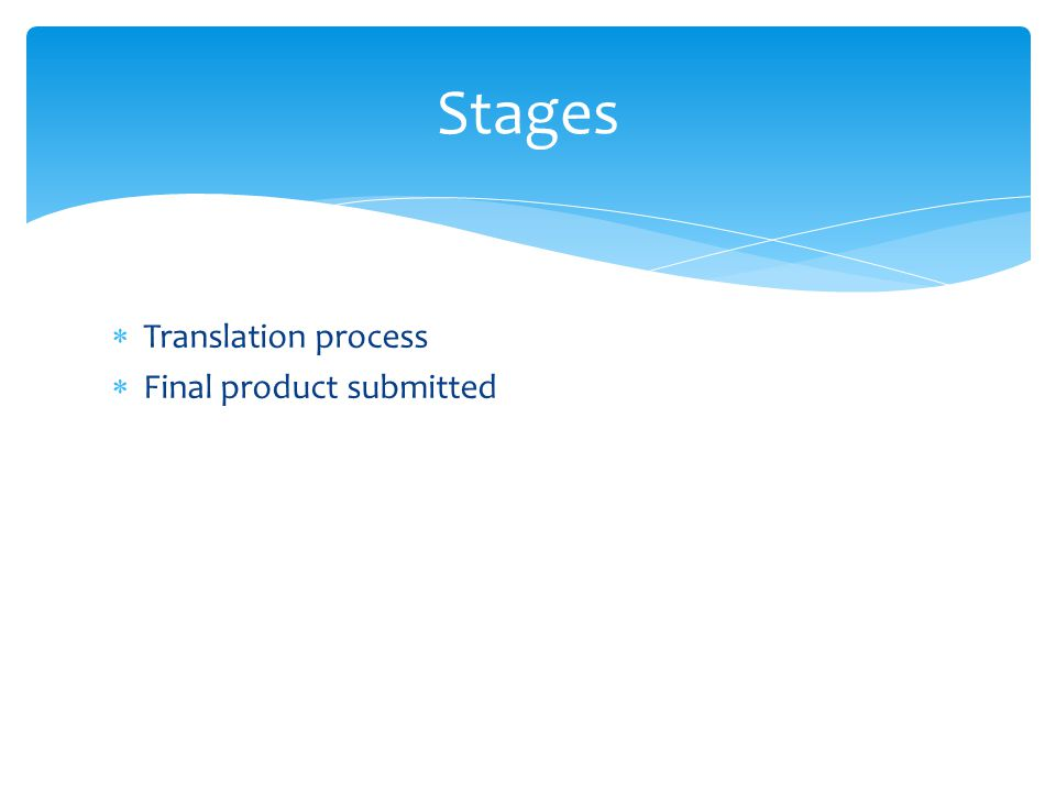  Translation process  Final product submitted Stages