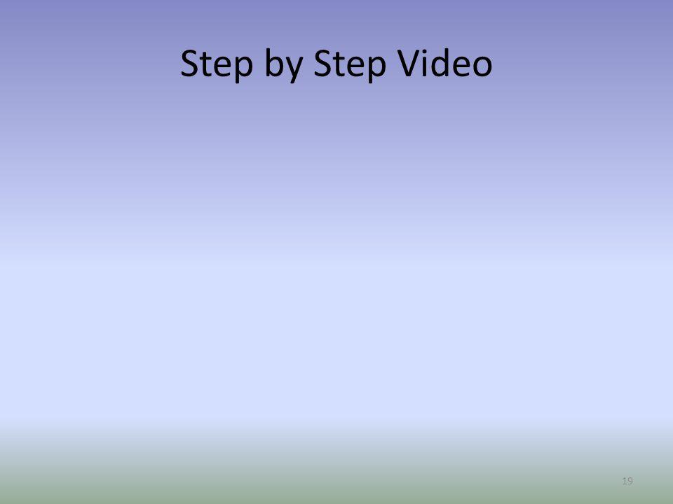 Step by Step Video 19