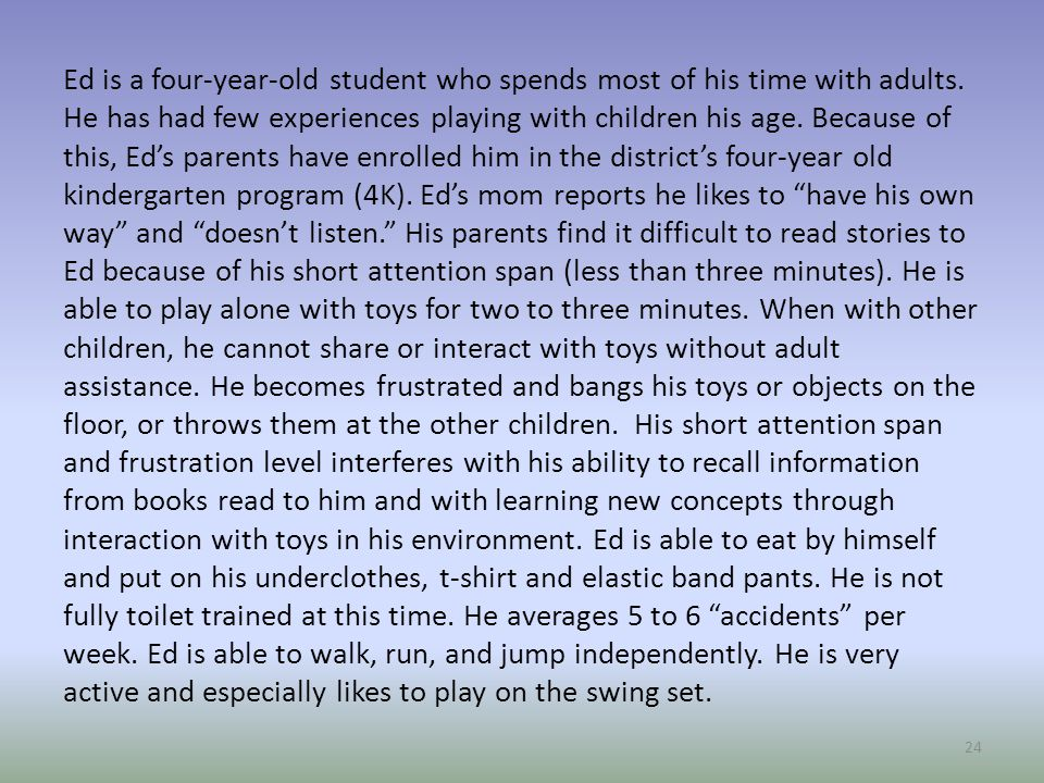 Ed is a four-year-old student who spends most of his time with adults.