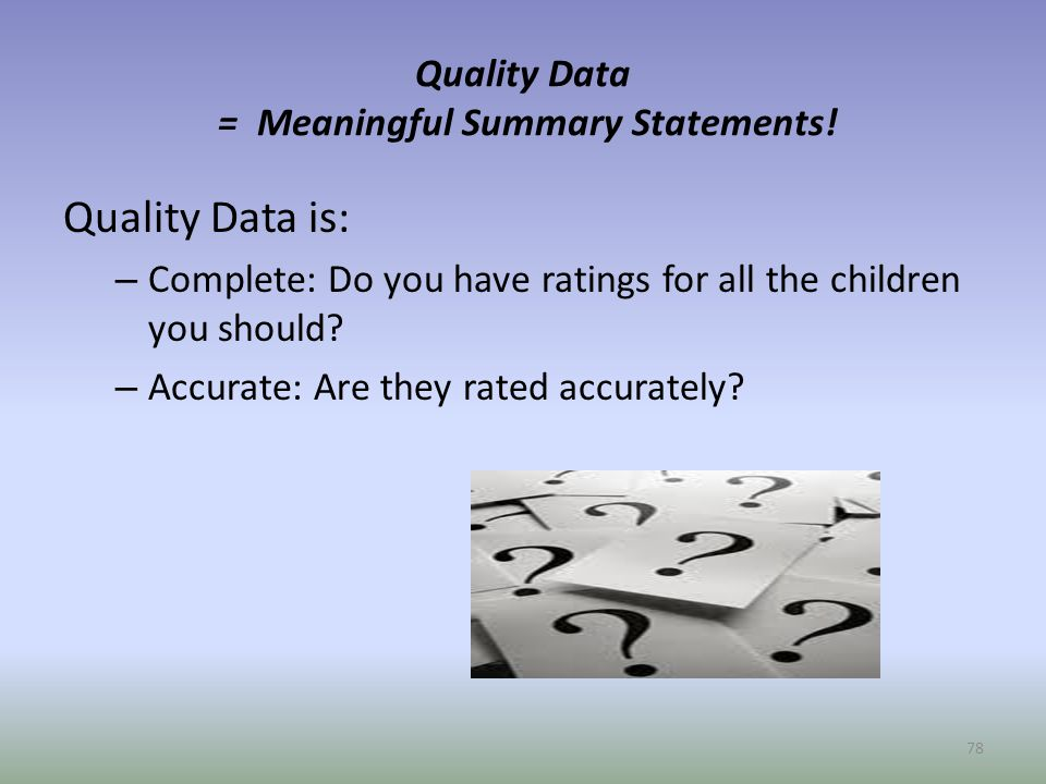 Quality Data = Meaningful Summary Statements.