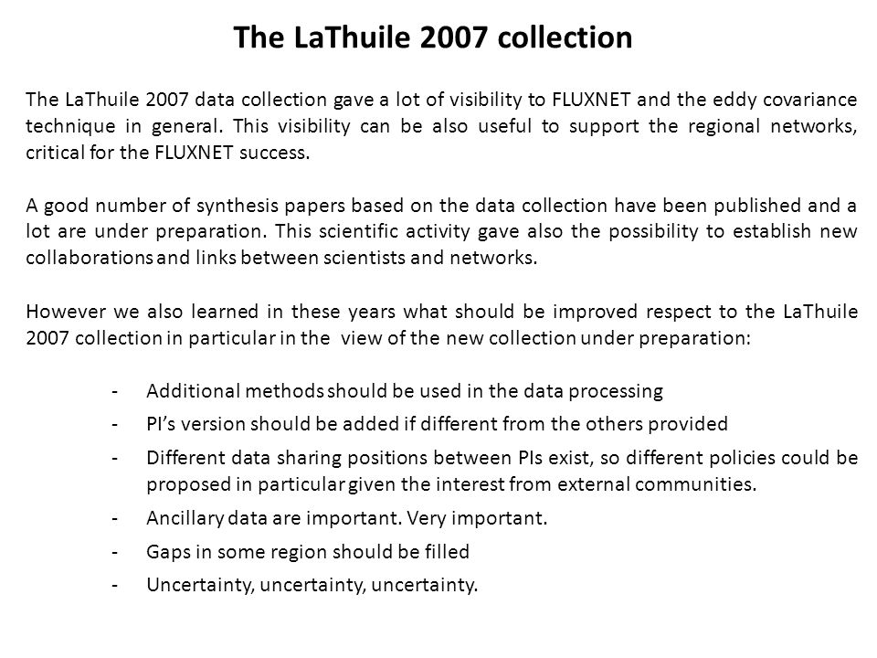 The LaThuile 2007 collection The LaThuile 2007 data collection gave a lot of visibility to FLUXNET and the eddy covariance technique in general. This