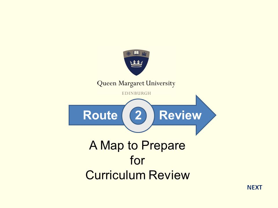 A Map to Prepare for Curriculum Review NEXT Route 2 Review