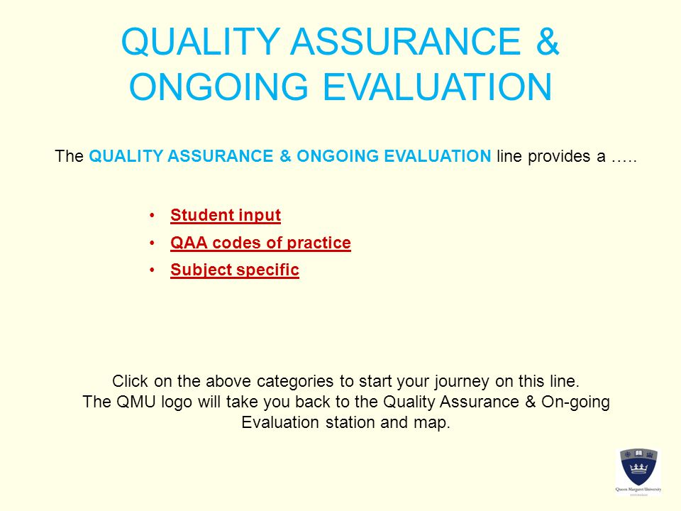 QUALITY ASSURANCE & ONGOING EVALUATION The QUALITY ASSURANCE & ONGOING EVALUATION line provides a …..