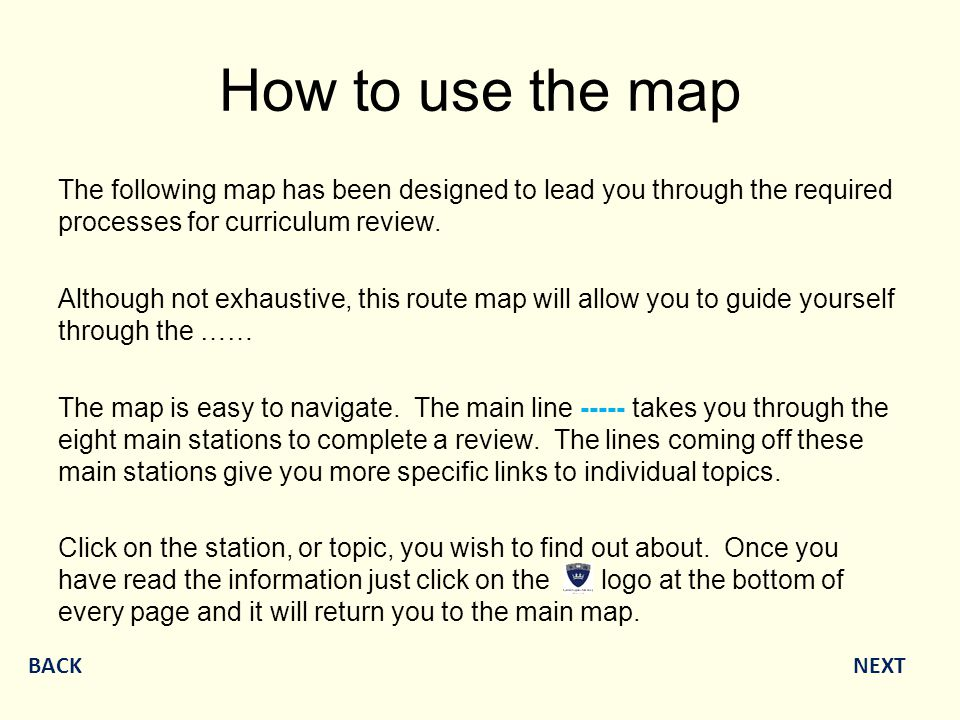 How to use the map The following map has been designed to lead you through the required processes for curriculum review.